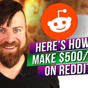 4 Methods To Make $500 Per Day With REDDIT