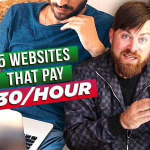 5 Websites That Will Pay You $30 Per Hour