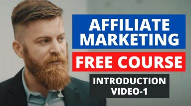 AFFILIATE MARKETING FREE COURSE FOR BEGINNERS PART-1 INTRODUCTION