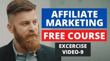 EXERCISE | Affiliate Marketing Free Course | PART-9