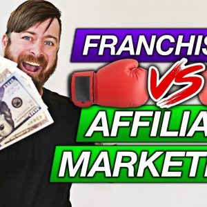 Franchising Or Affiliate Marketing | Which Business Model Makes You More Money?
