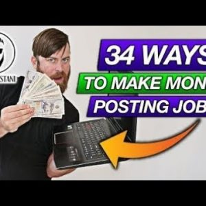 34 Ways To Make Money Posting Jobs Worldwide And Free Method To Make Money Online