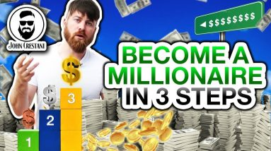 My 3 EXACT Steps How I Became A Millionaire