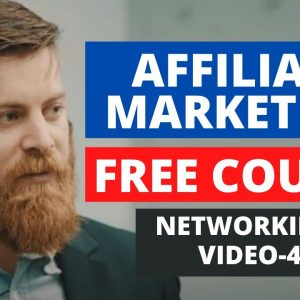 NETWORKING | Affiliate Marketing Free Course |  PART-4