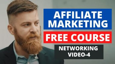 NETWORKING   Affiliate Marketing Free Course    PART-4