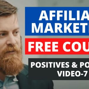 POSITIVES AND POISONS | Affiliate Marketing Free Course | PART-7
