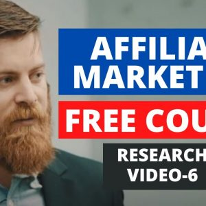 RESEARCH | Affiliate Marketing Free Course | PART-6