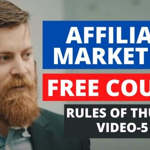 RULES OF THUMB | Affiliate Marketing Free Course |  PART-5