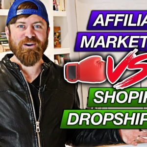 What Makes the MOST MONEY? Affiliate Marketing vs  Dropshipping