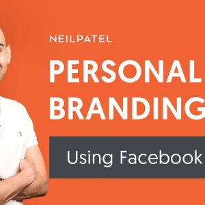 How to Build a Personal Brand Using Facebook | Be Like Neil Patel, Gary Vaynerchuk or Seth Godin!