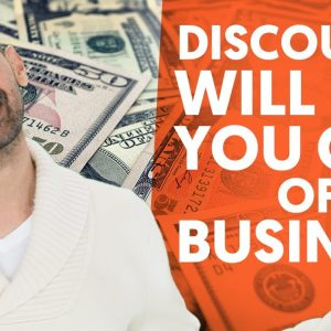 Why Offering Discounts Will Put You Out of Business | Discounting for Online and Offline Businesses