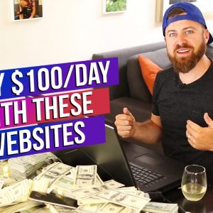10 Websites You Can Make $100 A Day From Online