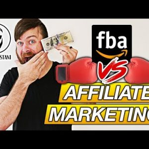 Amazon FBA Vs Affiliate Marketing (Which Pays More?)