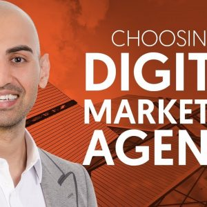How to Choose the Right Digital Marketing Agency for Your Business | Neil Patel
