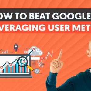 How to Beat Google by Leveraging User Metrics