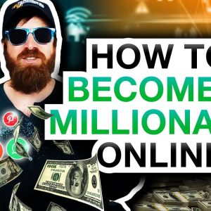 How To Become A Millionaire Online (My EXACT Steps!)