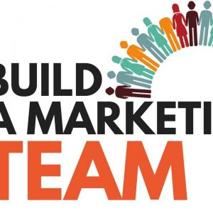 How To Build a Dream Marketing Team (From Scratch)