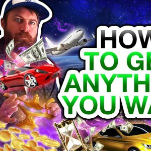 How to Get Anything You Want In Life (Like Magic)
