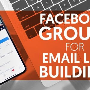 How to Leverage Facebook Groups for Building an Email List | Neil Patel