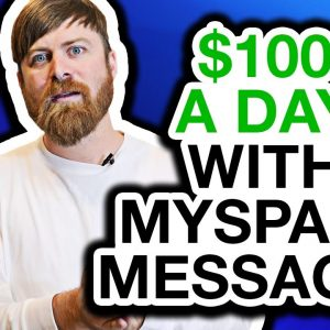 How To Make $100 A Day On MySpace (Simple Messaging Strategy)
