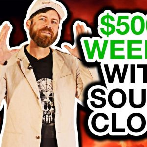 How To Make $500+ Per Week With SoundCloud (SIMPLE Method)