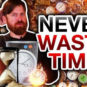 How To Never Waste Time Again (And Be More Productive)