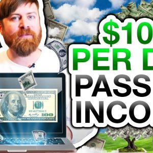 Passive Income - How To Easily Make $100 Per Day