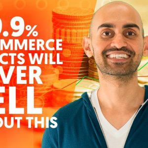 99.9% Of eCommerce Products Will NEVER Sell Without this! | eCommerce Marketing Strategy