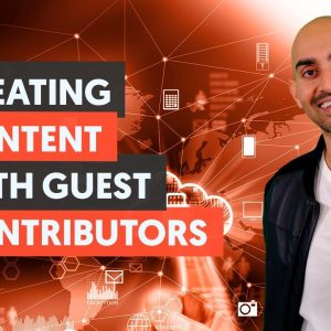 Creating Content With Guest Contributors - Module 2 - Lesson 3 - Content Marketing Unlocked