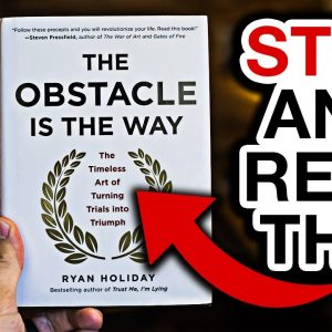The Obstacle Is The Way (This Changed EVERYTHING!)