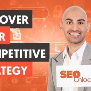 Discover Your Competitive Strategy - Content Marketing Part 2 - Lesson 3 - SEO Unlocked