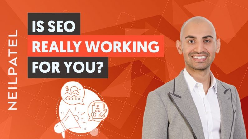 Is SEO Really Working For You?