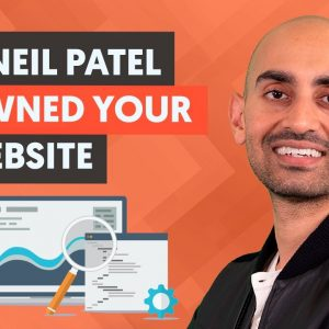 What Would Neil Patel Do If He Owned Your Website (And You Should Start Doing Too)
