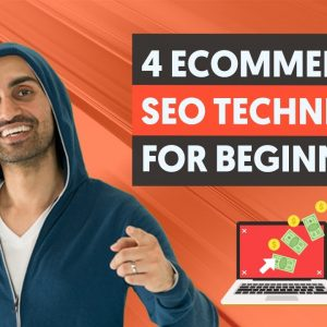 4 eCommerce SEO Techniques for Beginners (Ranking Your Products and Getting FREE Google Traffic)